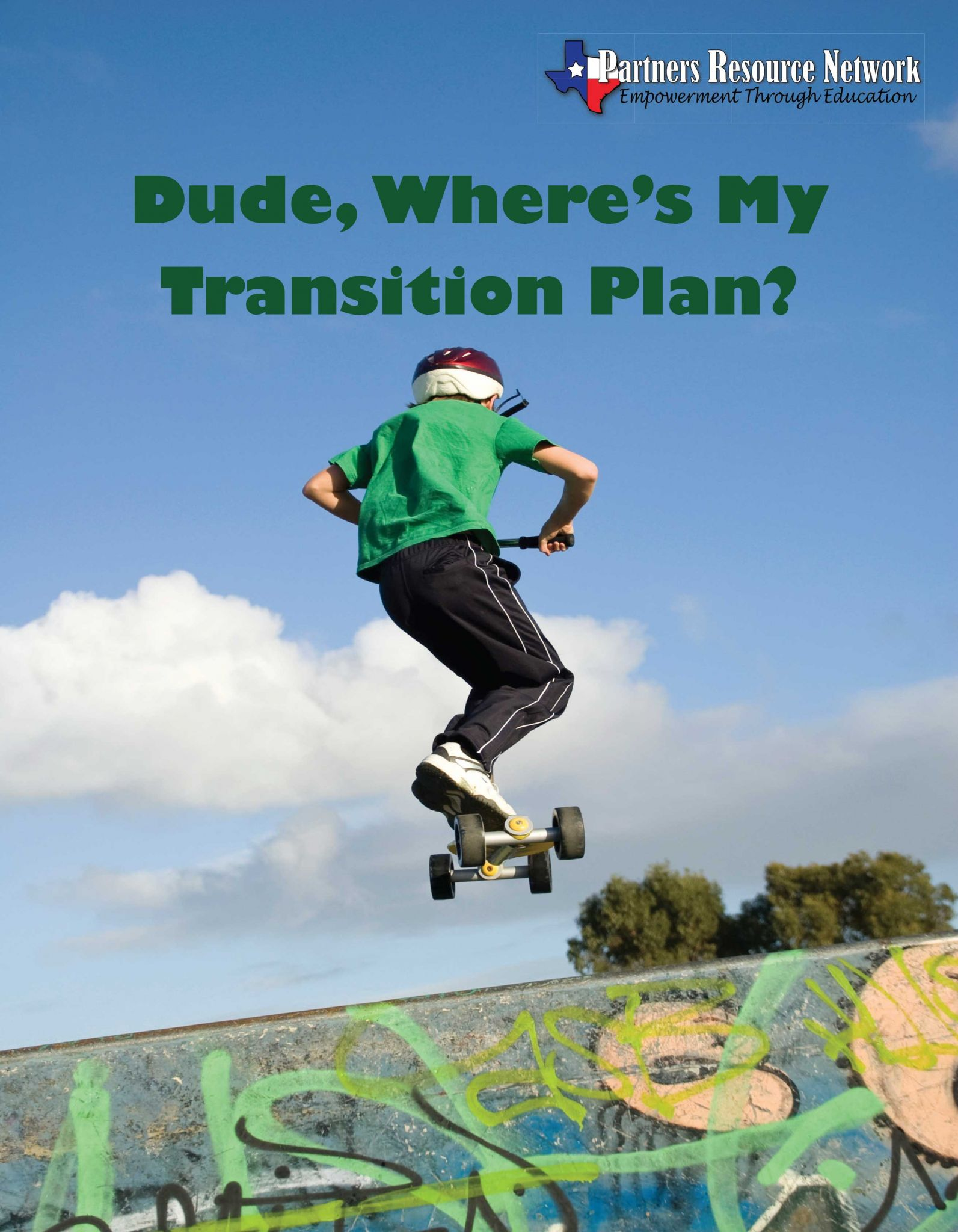 Partners Resource Network's Transition Booklet - Dude, Where's My Transition Plan ?